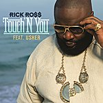 Rick Ross Touch'n You (Feat. Usher) (Edited Version)