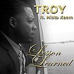 Troy Lesson Learned (Feat. Mista Keem) - Single