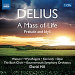David Hill Delius: A Mass Of Life
