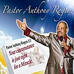 Pastor Anthony Rogers Your Circumstance Is Just Right For A Miracle