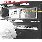 Tom Willett No Special Place To Go