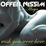 Maya Wish You Were Here (Feat. Maya)