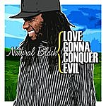Natural Black Love Gonna Conquer Evil