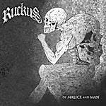 Ruckus Of Malice And Man