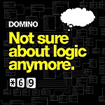 Domino Not Sure About Logic Anymore