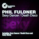 Phil Fuldner Sexy Dancer / Death Disco
