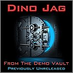 Dino Jag From The Demo Vault