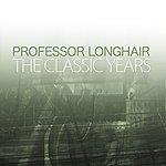 Professor Longhair The Classic Years