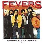 The Fevers Agora É Pra Valer