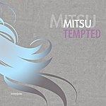 Mitsu Tempted