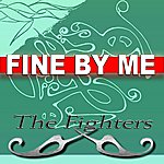 The Fighters Fine By Me