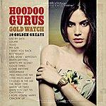 Hoodoo Gurus Gold Watch: 20 Golden Greats (Remastered)
