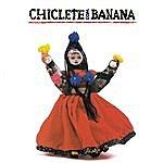Chiclete Com Banana Chiclete Com Banana