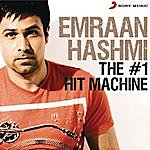 Mohit Chauhan Emraan Hashmi: The # 1 Hit Machine