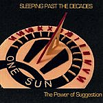 The Power Of Suggestion Sleeping Past The Decades