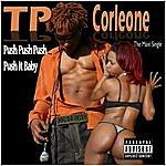 TP Corleone Push Push Push / Push It Baby