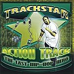 Track Star Action Track [The Last Hip Hop Hero]