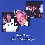 Tony Moreno These I Sing For You
