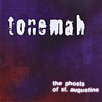 Tonemah The Ghosts Of St. Augustine