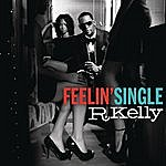 R. Kelly Feelin' Single