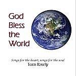 Tom Rasely God Bless The World