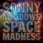 Sonny Meadows Space Madness