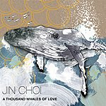Jin Choi A Thousand Whales Of Love