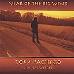 Tom Pacheco Year Of The Big Wind