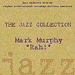 Mark Murphy Rah! (The Jazz Collection)