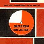 Gary U.S. Bonds That's All Right