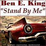 Ben E. King Stand By Me (And Other Great Songs)