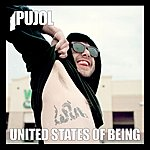 Pujol United States Of Being