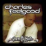 Charles Feelgood Charm City Hustle