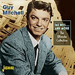 Guy Mitchell The Hits….And More - The Ultimate Collection