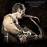 Goose Creek Symphony Charlie Gearheart's Home Recordings Volume II
