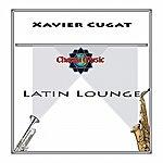 Xavier Cugat Latin Lounge
