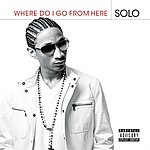 Solo Where Do I Go From Here
