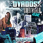 Ovadose Cold World