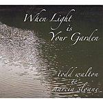 Todd Walton When Light Is Your Garden