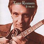 Tom Rozum Jubilee