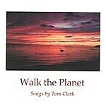 Tom Clark Walk The Planet