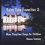 Shauna Tominey Fairy Tale Favorites 2: More Storytime Songs For Children