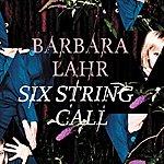 Barbara Lahr Six String Call