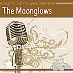 The Moonglows Beyond Patina Jazz Masters: Moonglows