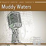 Muddy Waters Beyond Patina Jazz Masters: Muddy Waters