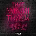 Tocadisco That Miami Track (Radio Edit)