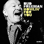 Bud Freeman Howlin' For You
