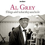 Al Grey Things Ain't What They Used To Be