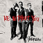 tobyMac Me Without You