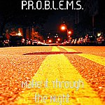 The Problems Make It Through The Night